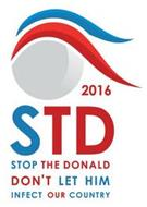2016 STD STOP THE DONALD DON'T LET HIM INFECT OUR COUNTRY