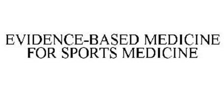 EVIDENCE-BASED MEDICINE FOR SPORTS MEDICINE