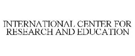 INTERNATIONAL CENTER FOR RESEARCH AND EDUCATION
