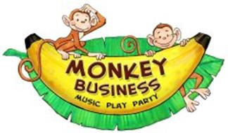 MONKEY BUSINESS - MUSIC PLAY PARTY
