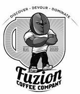 FUZION COFFEE COMPANY EST 2020 DISCOVER - DEVOUR - DOMINATE