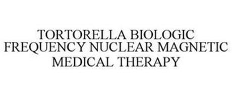 TORTORELLA BIOLOGIC FREQUENCY NUCLEAR MAGNETIC MEDICAL THERAPY