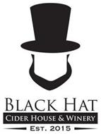 BLACK HAT CIDER HOUSE & WINERY EST. 2015