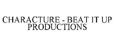 CHARACTURE - BEAT IT UP PRODUCTIONS