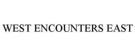 WEST ENCOUNTERS EAST