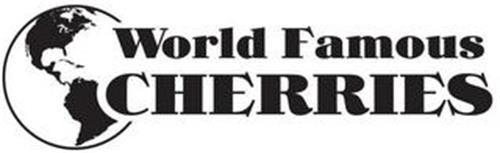 WORLD FAMOUS CHERRIES