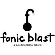 FONIC BLAST A PUN-DIMENSIONAL ARTFORM