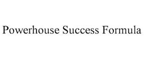 POWERHOUSE SUCCESS FORMULA