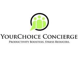 YOURCHOICE CONCIERGE PRODUCTIVITY BOOSTERS. STRESS REDUCERS.