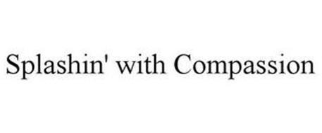 SPLASHIN' WITH COMPASSION