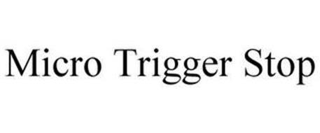 MICRO TRIGGER STOP