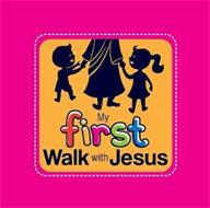 MY FIRST WALK WITH JESUS