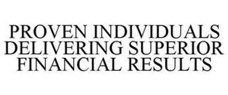 PROVEN INDIVIDUALS DELIVERING SUPERIOR FINANCIAL RESULTS