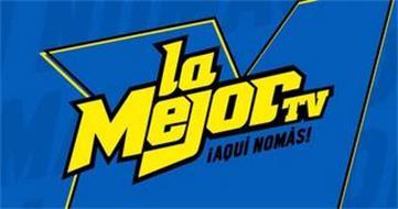 LA MEJORTV AQUI NOMAS!