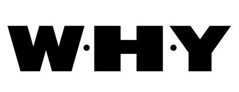 W·H·Y