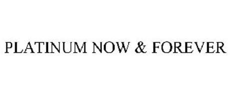 PLATINUM NOW & FOREVER