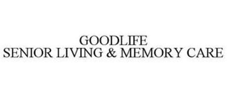 GOODLIFE SENIOR LIVING & MEMORY CARE