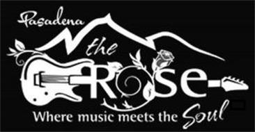 PASADENA THE ROSE WHERE MUSIC MEETS THE SOUL
