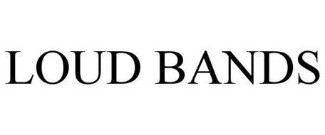 LOUD BANDS