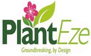 PLANTEZE GROUNDBREAKING, BY DESIGN