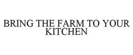 BRING THE FARM TO YOUR KITCHEN