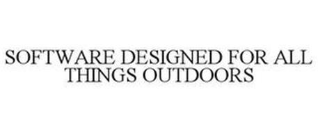 SOFTWARE DESIGNED FOR ALL THINGS OUTDOORS