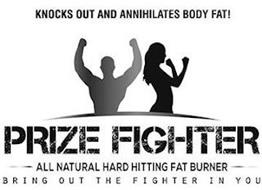 KNOCKS OUT AND ANNIHILATES BODY FAT! PRIZE FIGHTER ALL NATURAL HARD HITTING FAT BURNER BRING OUT THE FIGHTER IN YOU