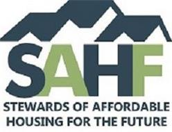 SAHF STEWARDS OF AFFORDABLE HOUSING FOR THE FUTURE