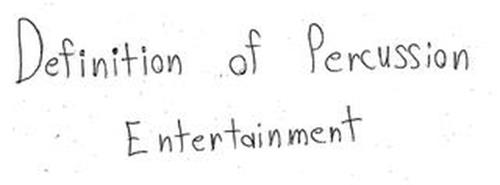 DEFINITION OF PERCUSSION ENTERTAINMENT