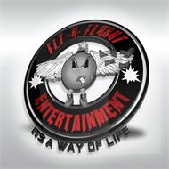 FLY-N-FLASHY ITS A WAY OF LIFE ENTERTAINMENT