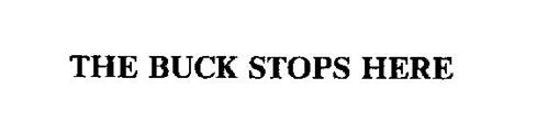 THE BUCK STOPS HERE