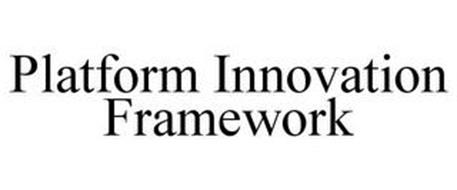 PLATFORM INNOVATION FRAMEWORK