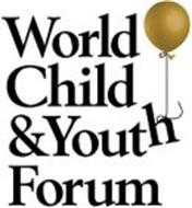 WORLD CHILD & YOUTH FORUM