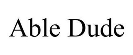 ABLE DUDE