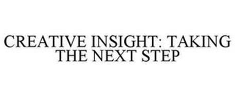 CREATIVE INSIGHT: TAKING THE NEXT STEP
