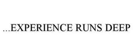 ...EXPERIENCE RUNS DEEP