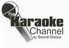 THE KARAOKE CHANNEL BY SOUND CHOICE