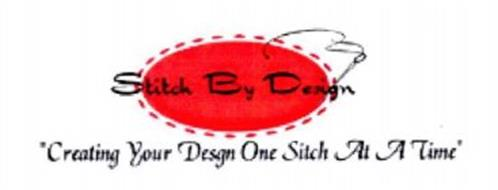"STITCH BY DESIGN ""CREATING YOUR DESIGN ONE STITCH AT A TIME"""