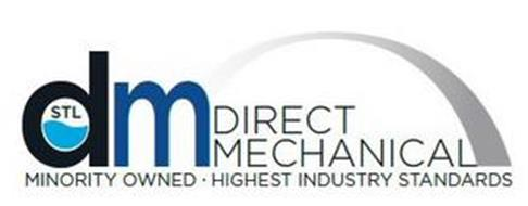 STL DM DIRECT MECHANICAL MINORITY OWNED · HIGHEST INDUSTRY STANDARDS