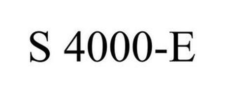 S 4000-E