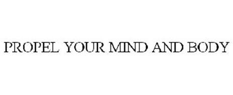 PROPEL YOUR MIND AND BODY