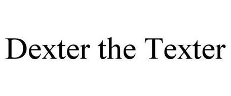 DEXTER THE TEXTER