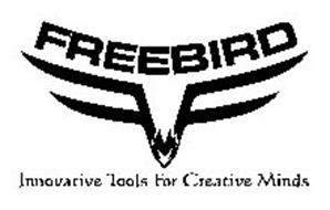 FREEBIRD INNOVATIVE TOOLS FOR CREATIVE MINDS