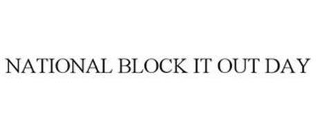 NATIONAL BLOCK IT OUT DAY