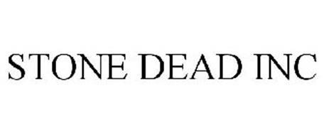 STONE DEAD INC