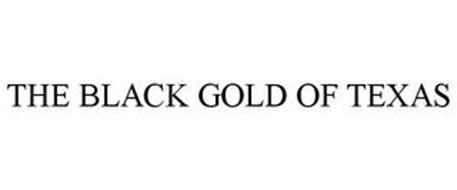 THE BLACK GOLD OF TEXAS