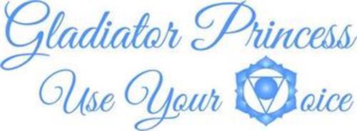 GLADIATOR PRINCESS USE YOUR VOICE