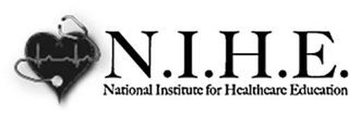 N.I.H.E., NATIONAL INSTITUTE FOR HEALTHCARE EDUCATION