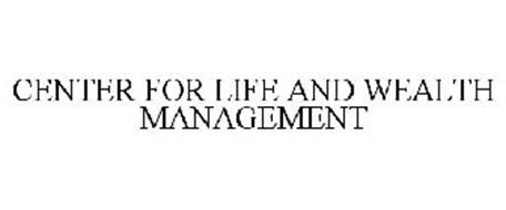CENTER FOR LIFE AND WEALTH MANAGEMENT