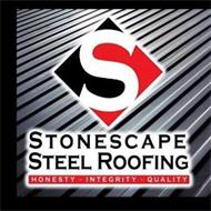 S STONESCAPE STEEL ROOFING HONESTY · INTEGRITY · QUALITY